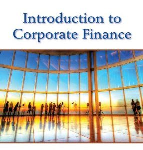 Test Bank: Introduction to Corporate Finance What Companies Do 3rd Edition Graham