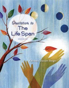 Test Bank: Invitation to the Life Span 2nd Edition Berger