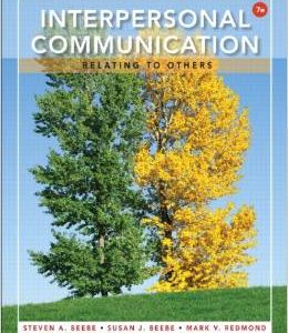 Test Bank: Interpersonal Communication Relating to Others 7th Edition Beebe