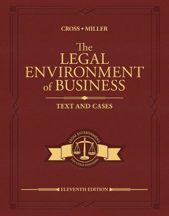 Solution Manual: The Legal Environment of Business: Text and Cases 11th Edition by Cross