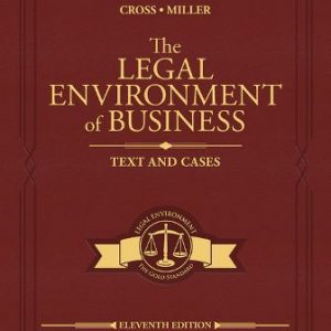 Test Bank: The Legal Environment of Business: Text and Cases 11th Edition by Cross