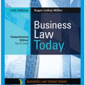 Test Bank: Business Law Today, Comprehensive 12th Edition Miller