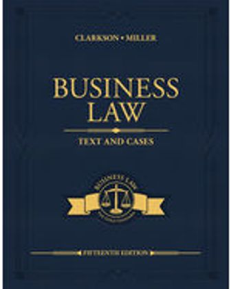 Test Bank: Business Law: Text and Cases 15th Edition Clarkson