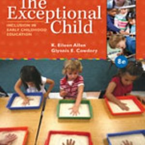 Solution Manual: The Exceptional Child: Inclusion in Early Childhood Education 8th Edition Allen