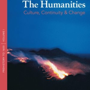 Solution Manual: The Humanities: Culture, Continuity, and Change Volume 1 4th Edition Sayre