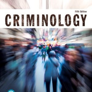Test Bank: Criminology 5th Edition Schmalleger