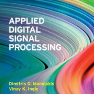 Solution Manual: Applied Digital Signal Processing Theory and Practice 1st Edition Manolakis