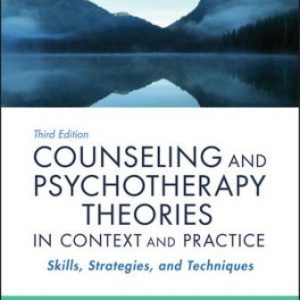 Test Bank: Counseling and Psychotherapy Theories in Context and Practice 3rd Edition Sommers-Flanagan