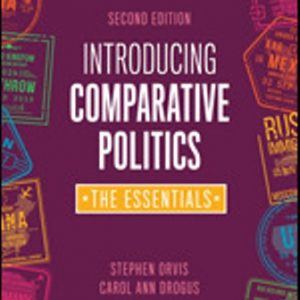 Test Bank: Introducing Comparative Politics The Essentials 2nd Edition Orvis
