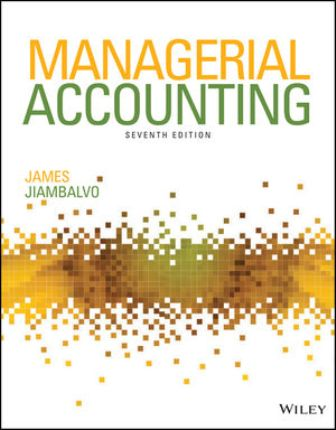 Solution Manual: Managerial Accounting 7th Edition Jiambalvo