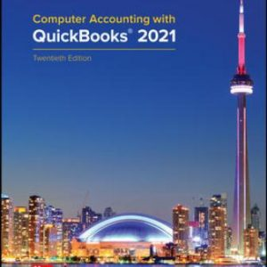 Solution Manual: Computer Accounting with QuickBooks® 2021 20th Edition Kay