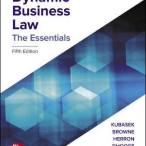 Solution Manual: Dynamic Business Law: The Essentials 5th Edition Kubasek