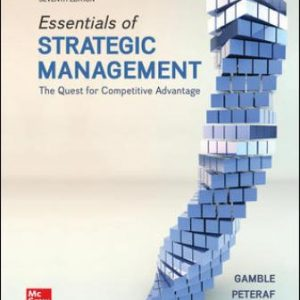 Test Bank: Essentials of Strategic Management: The Quest for Competitive Advantage 7th Edition Gamble