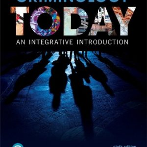 Test Bank: Criminology Today 9th Edition Schmalleger