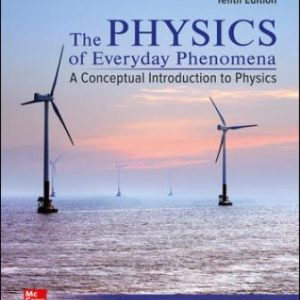 Solution Manual: Physics of Everyday Phenomena 10th Edition Griffith