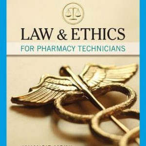 Test Bank: Law and Ethics for Pharmacy Technicians 3rd Edition Moini