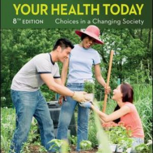 Test Bank: Your Health Today: Choices in a Changing Society 8th Edition Teague