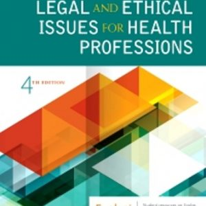 Test Bank: Legal and Ethical Issues for Health Professions 4th Edition Elsevier