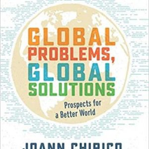 Test Bank: Global Problems, Global Solutions Prospects for a Better World 1st Edition Chirico