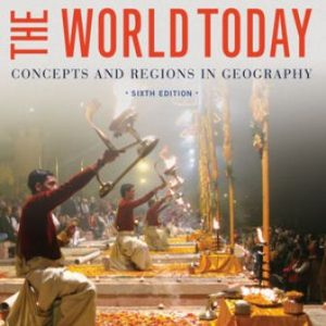 Test Bank: The World Today: Concepts and Regions in Geography 6th Edition de Blij