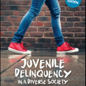 Test Bank: Juvenile Delinquency in a Diverse Society 3rd Edition Bates